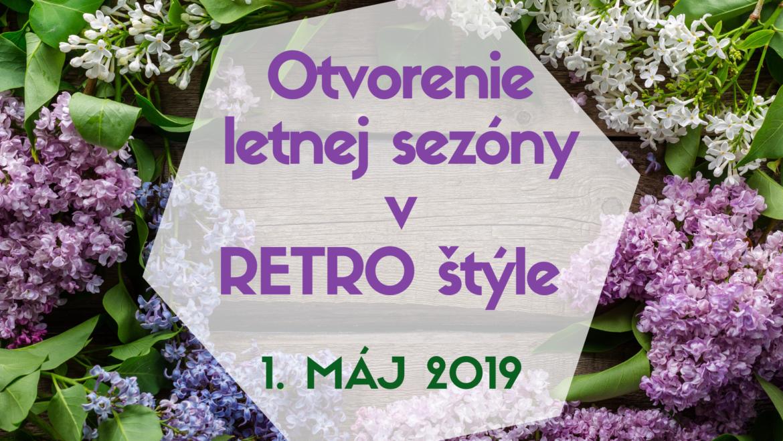 1.5.2019<br>Otvorenie letnej sezóny v RETRO štýle