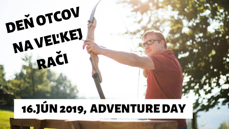 16.6.2019<br>Deň otcov/ Adventure Day